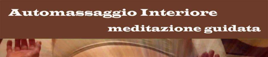 Automassaggio Interiore – Meditazione Guidata Di Benessere