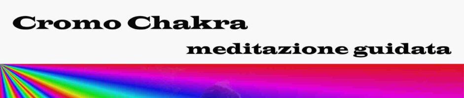 Cromo Chakra – Meditazione Guidata Di Centratura