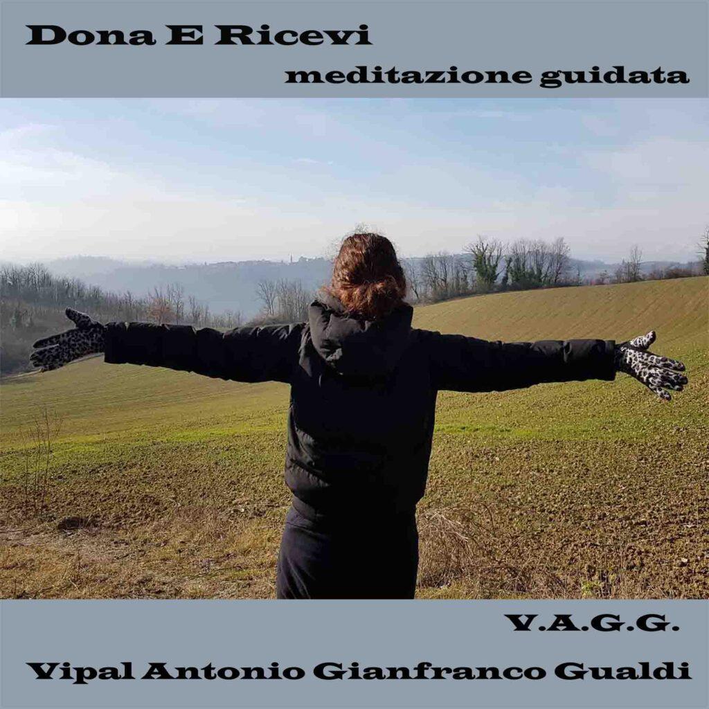 Dona e ricevi meditazione guidata Vipal Antonio Gianfranco Gualdi