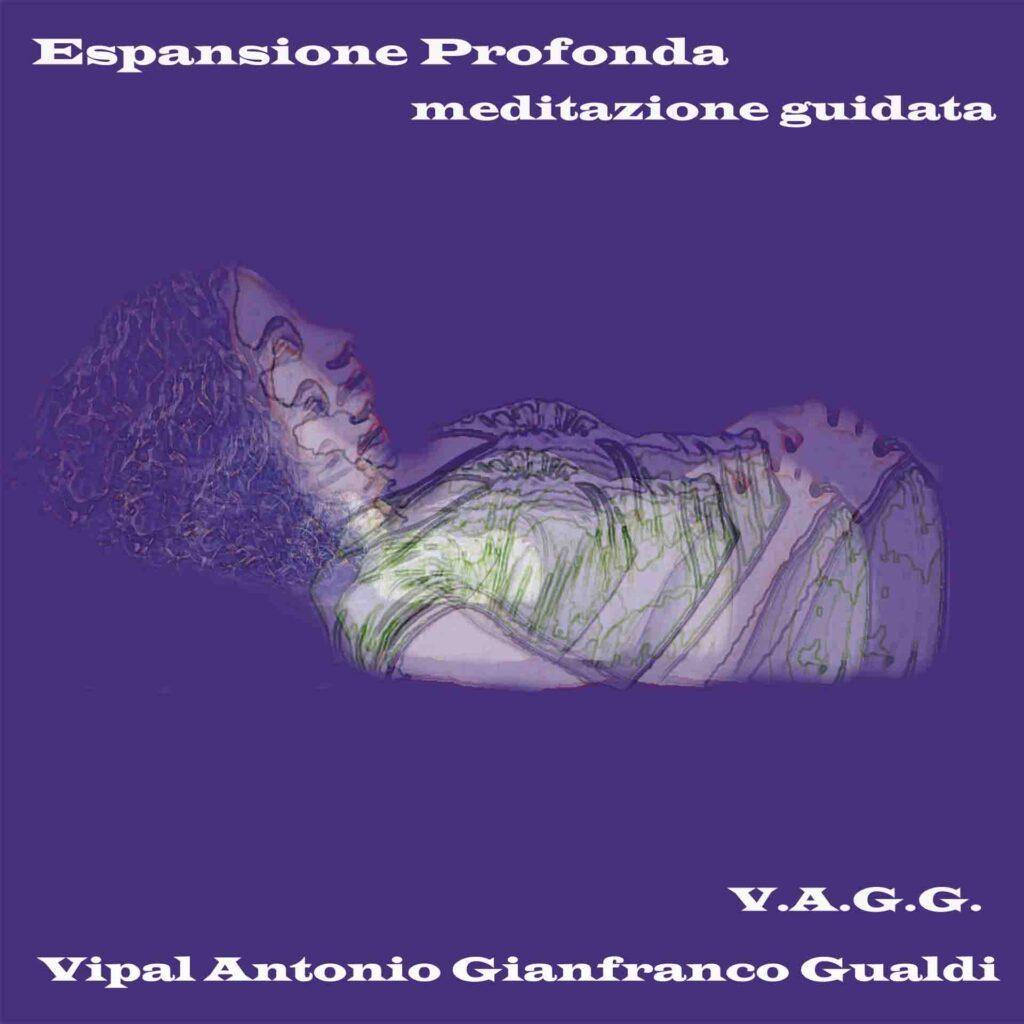 Espansione profonda meditazione guidata Vipal Antonio Gianfranco gualdi