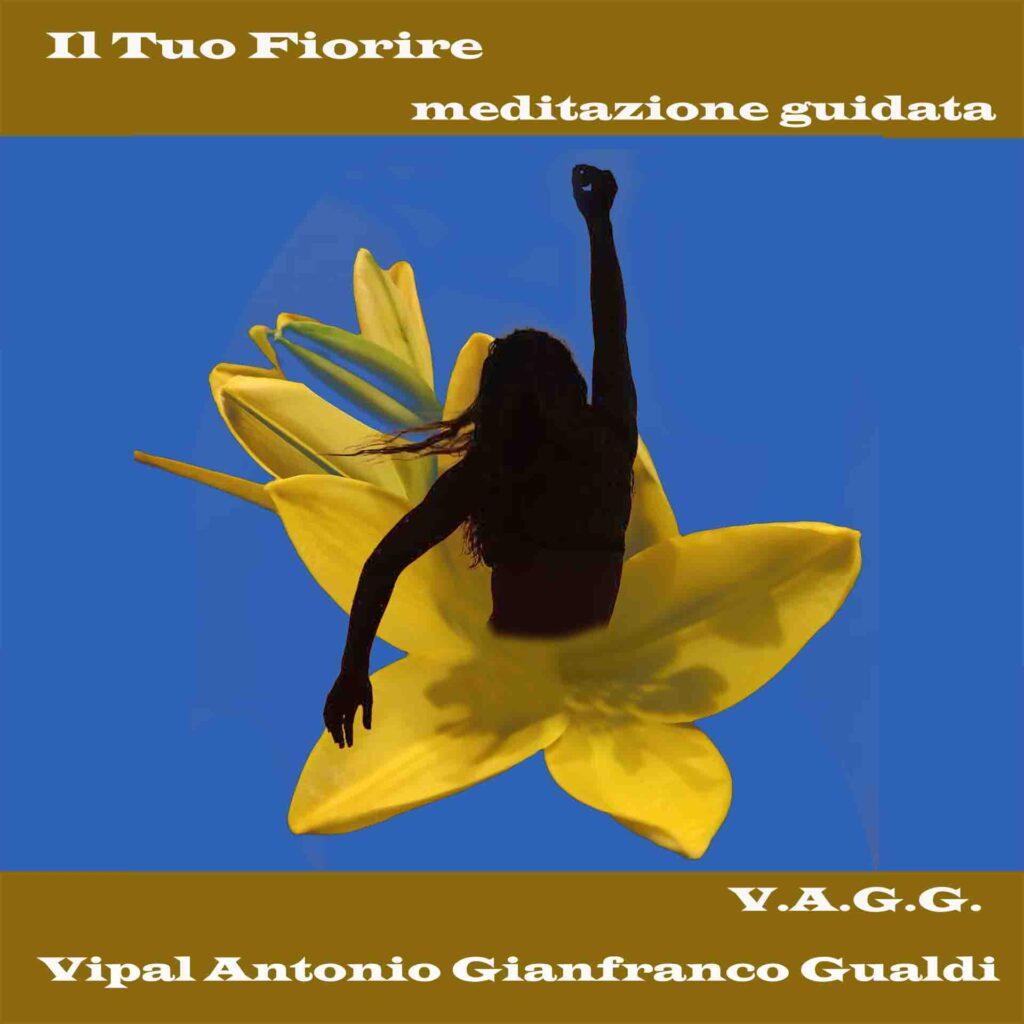 Il tuo fiorire meditazione guidata Vipal Antonio Gianfranco Gualdi