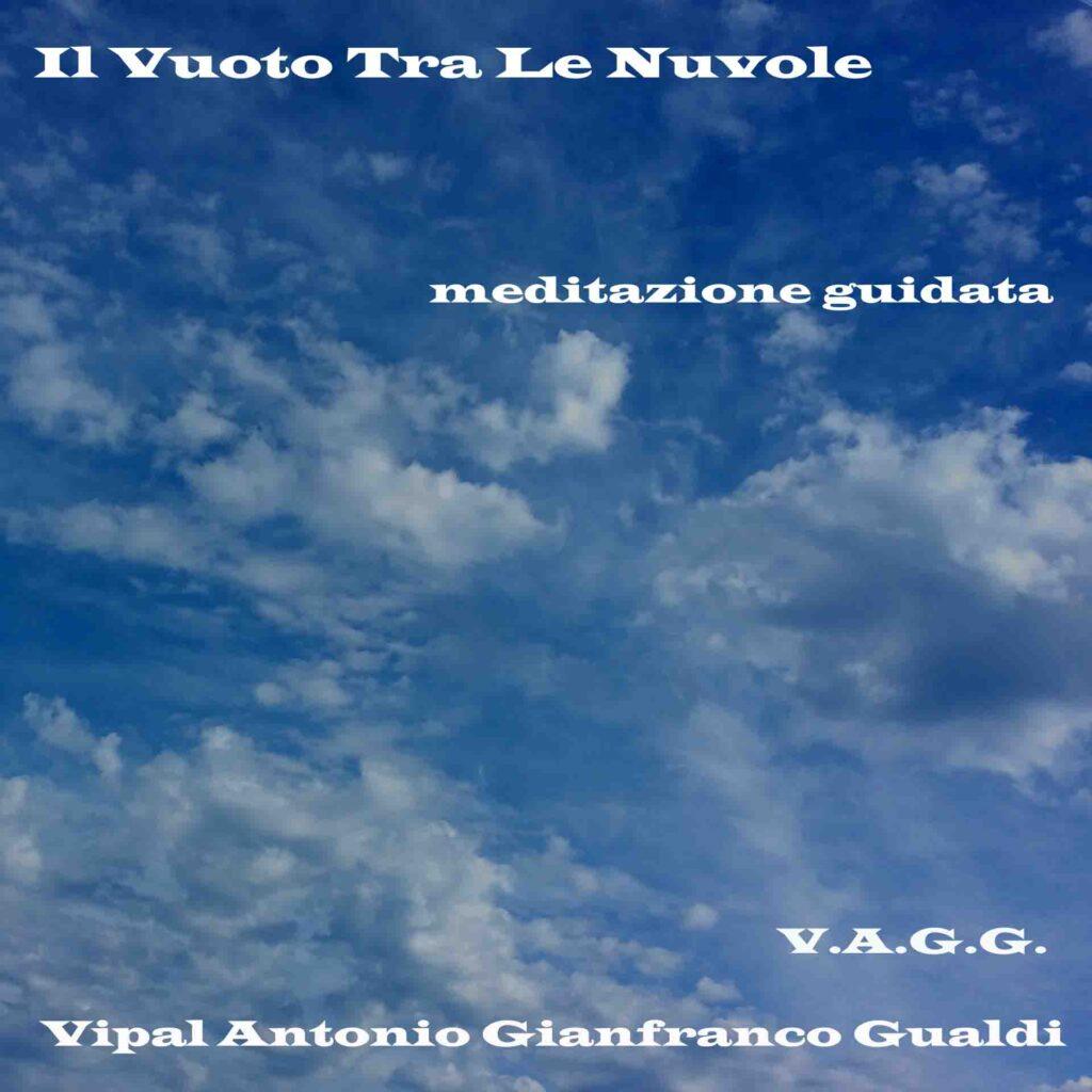 Il vuoto tra le nuvole meditazione guidata di rilassamento e visualizzazione Vipal Antonio Gianfranco Gualdi