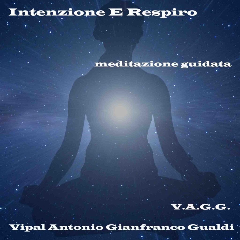 Intenzione e respiro meditazione energetica guidata Vipal Antonio