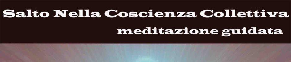 Salto Nella Coscienza Collettiva – Meditazione Guidata Di Consapevolezza