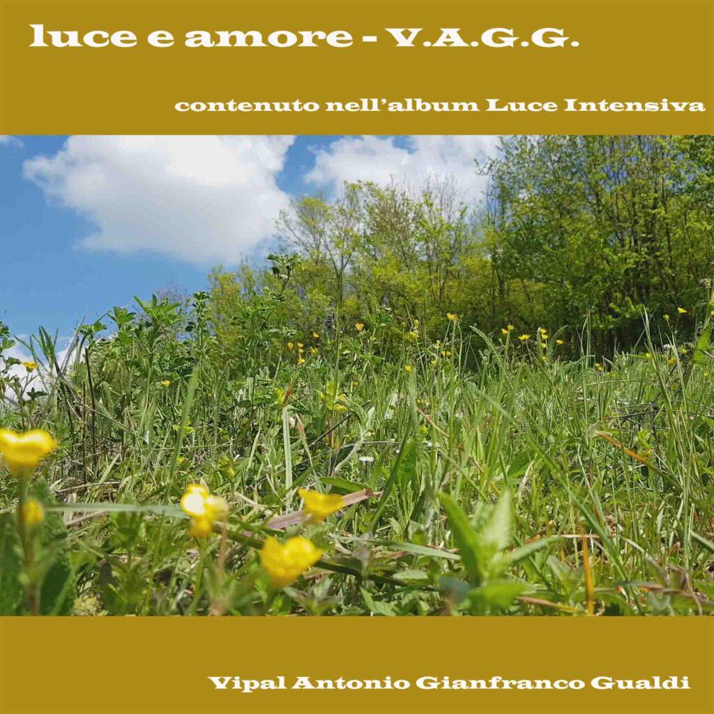"""Copertina traccia """" Luce e amore Album """" Luce intensiva di V.A.G.G. Vipal Antonio Gianfranco Gualdi"""