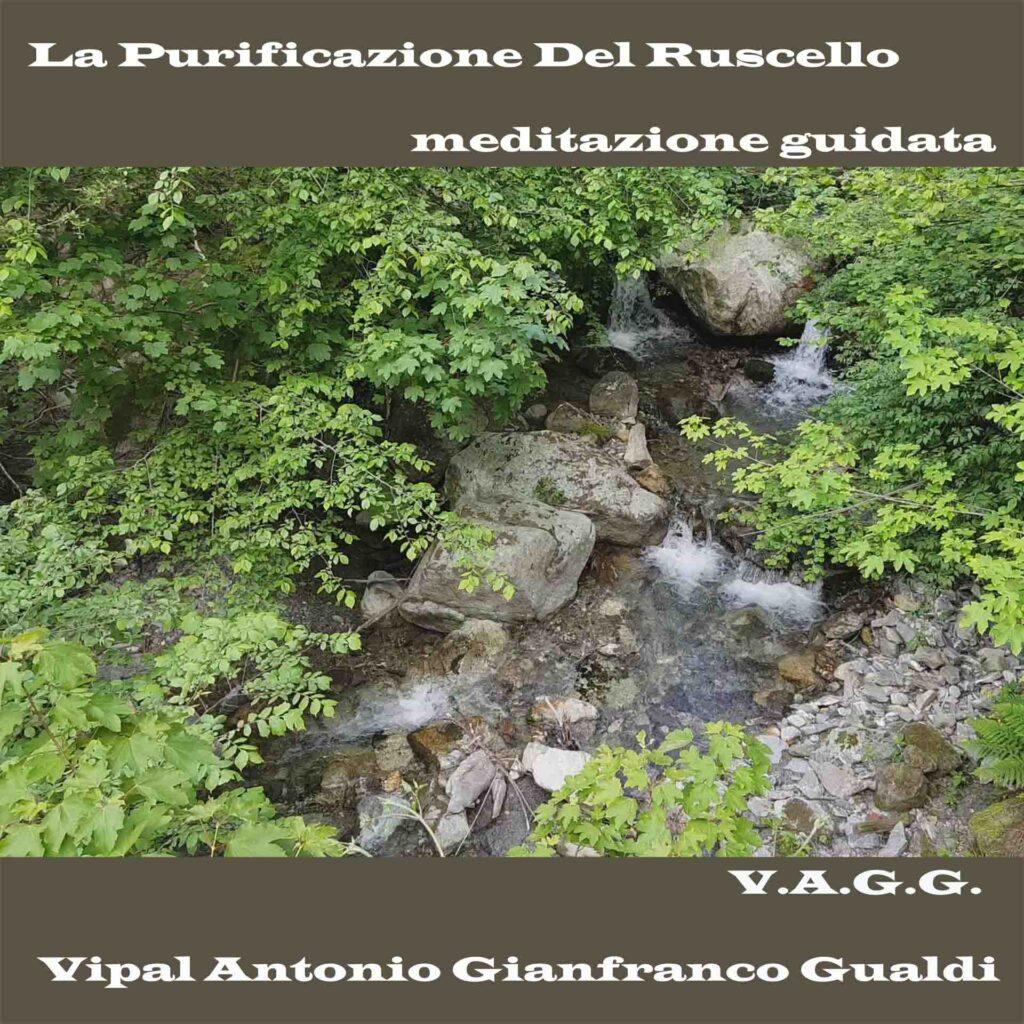 meditazione guidata la purificazione del ruscello Vipal Antonio Gianfranco Gualdi Centro di meditazione Zorba Il Buddha
