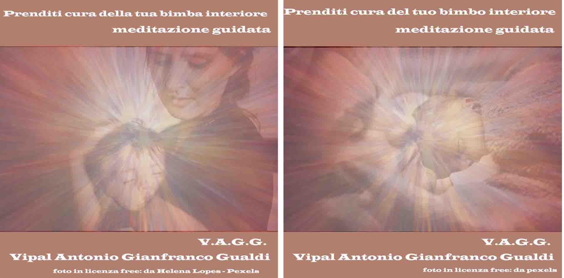 meditazione prenditi cura della tua bimba-bimbo interiore Vipal Antonio Gianfranco Gualdi