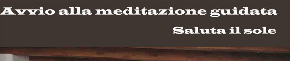 Avvio Alla Pratica Meditativa – Saluta Il Sole